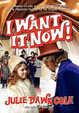 Cover of I Want It Now! a Memoir of Life on the Set of Willy Wonka and the Chocolate Factory