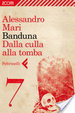 Cover of Banduna - 7. Dalla culla alla tomba