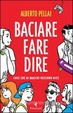 Cover of Baciare fare dire
