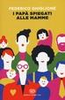 Cover of I papà spiegati alle mamme