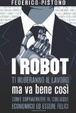 Cover of I robot ti ruberanno il lavoro ma va bene così