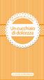 Cover of Un cucchiaio di dolcezza