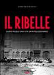Cover of Il ribelle. Guido Picelli una vita da rivoluzionario. Con DVD