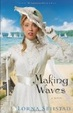 Cover of Making Waves: A Novel
