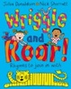 Cover of Wriggle and Roar!