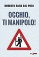 Cover of Occhio, ti manipolo!