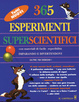 Cover of 365 Esperimenti superscientifici