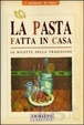 Cover of La pasta fatta in casa