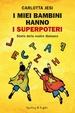 Cover of I miei bambini hanno i superpoteri