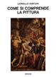 Cover of Come si comprende la pittura