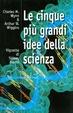 Cover of Le cinque più grandi idee della scienza