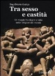 Cover of Tra sesso e castità