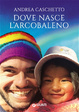 Cover of Dove nasce l'arcobaleno