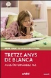 Cover of Tretze anys de Blanca