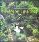 Cover of Disegnare il giardino