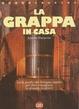 Cover of La grappa in casa