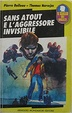 Cover of Sans Atout e l'aggressore invisibile