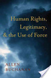 Cover of Human Rights, Legitimacy, and the Use of Force