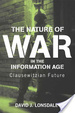 Cover of The Nature of War in the Information Age