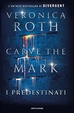 Cover of Carve the Mark. I predestinati