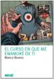 Cover of El curso en que me enamoré de ti