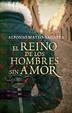 Cover of El reino de los hombres sin amor