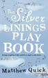 Cover of The Silver Linings Play Book