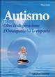 Cover of Autismo. Oltre la disperazione. L'omeopatia ha la risposta