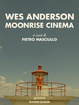 Cover of Wes Anderson Moonrise Cinema