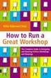 Cover of How to Run a Great Workshop