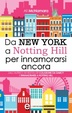 Cover of Da New York a Notting Hill per innamorarsi ancora