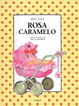 Cover of Rosa Caramelo