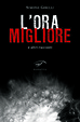 Cover of L'ora migliore e altri racconti