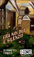 Cover of Fra noi due il silenzio