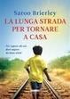 Cover of La lunga strada per tornare a casa