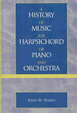 Cover of A History of Music for Harpsichord Or Piano and Orchestra