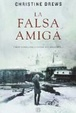 Cover of La falsa amiga / The False Friend
