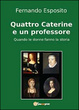 Cover of Quattro Caterine e un professore