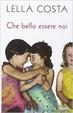 Cover of Che bello essere noi