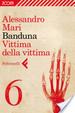 Cover of Banduna - 6. Vittima della vittima