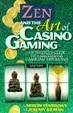 Cover of Zen and the Art of Casino Gaming
