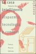 Cover of La casa intelligente. Risparmio, tecnologia e comfort