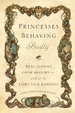 Cover of Princesses Behaving Badly