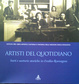 Cover of Artisti del quotidiano. Sarti e sartorie storiche in Emilia-Romagna