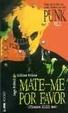 Cover of Mate-me Por Favor, V.1