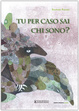Cover of Tu per caso sai chi sono?