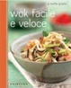 Cover of Wok facile e veloce