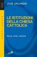 Cover of Le istituzioni della Chiesa cattolica. Storia, diritto, attualità