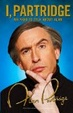 Cover of I, Partridge: We Need to Talk About Alan