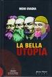 Cover of La bella utopia
